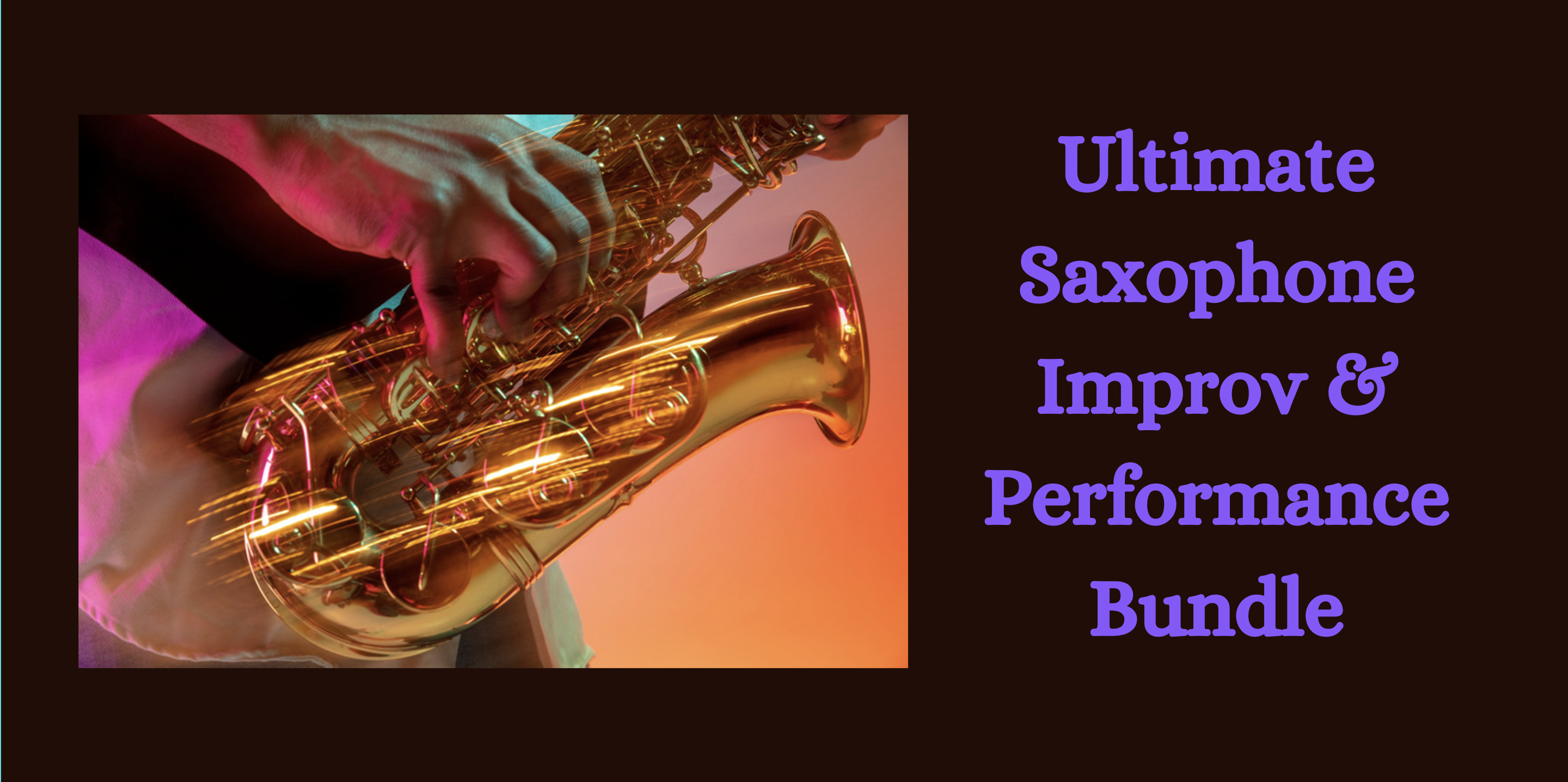 Ultimate Saxophone Improv & Performance Bundle